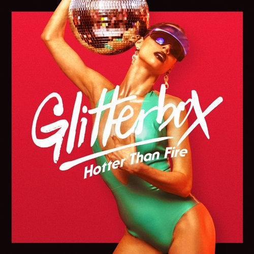 Glitterbox - Hotter Than Fire