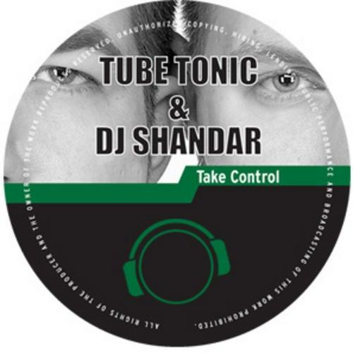 Tube Tonic & DJ Shandar - Take Control