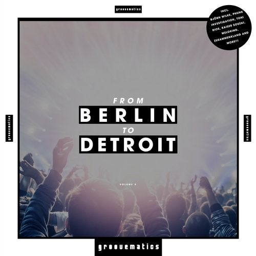 From Berlin to Detroit, Vol. 5