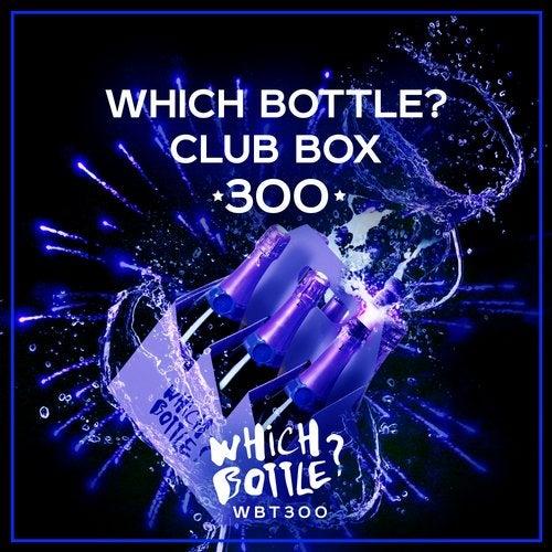 Which Bottle?: CLUB BOX 300