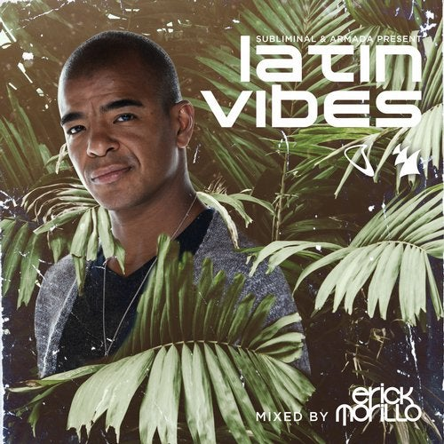 Subliminal Records & Armada Music pres. Latin Vibes - Mixed by Erick Morillo