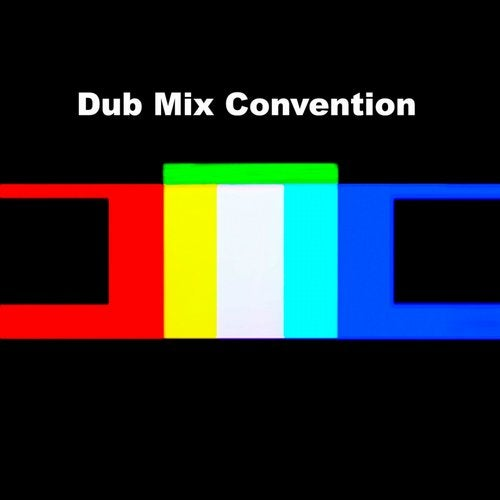 Dub Mix Convention