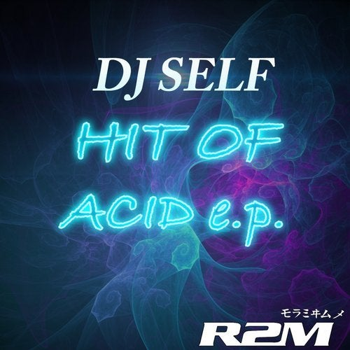 Hit Of Acid EP from Music Access Inc on Beatport