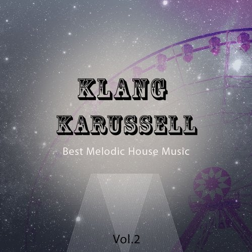 Klang Karussell, Vol. 2 (Best of Melodic House Music)