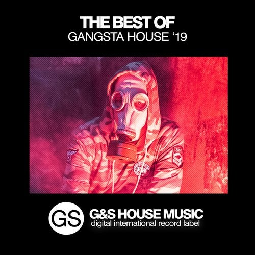 The Best of Gangsta House 2019
