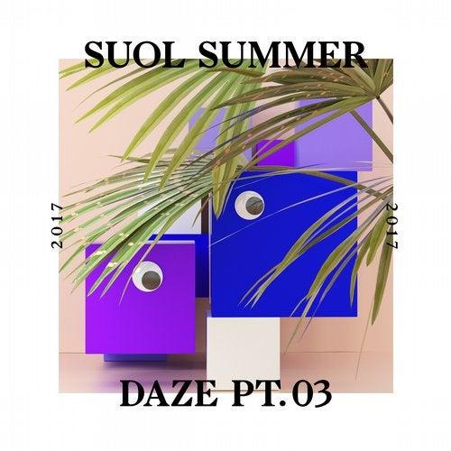 Suol Summer Daze 2017 Pt. 3