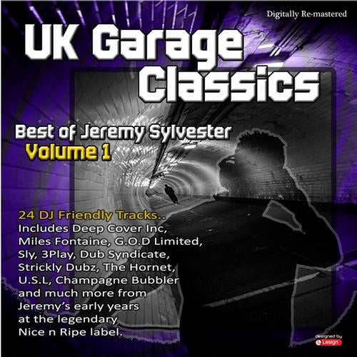 UK Garage Classics: Best of Jeremy Sylvester, Vol. 1