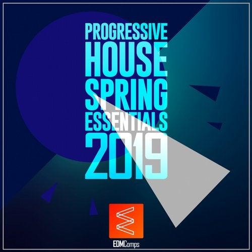 Progressive House Spring Essentials 2019