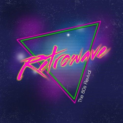 Retrowave (The 80s Revival)