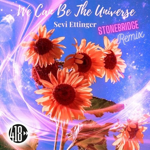 We Can Be The Universe (StoneBridge Remix)