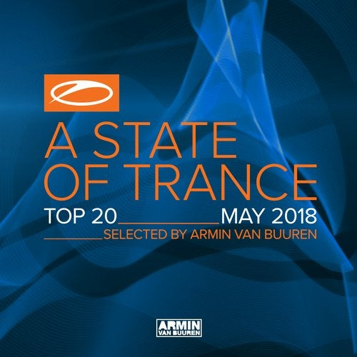 A State Of Trance Top 20 - May 2018 (Selected by Armin van Buuren) - Extended Versions