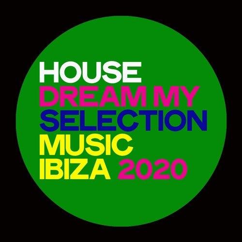 House Dream My Selection Music Ibiza 2020 (Selection House Music Ibiza 2020)