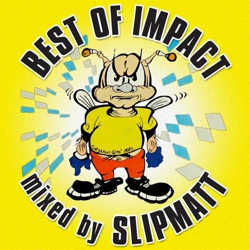 The Best of Impact Mixed By Slipmatt