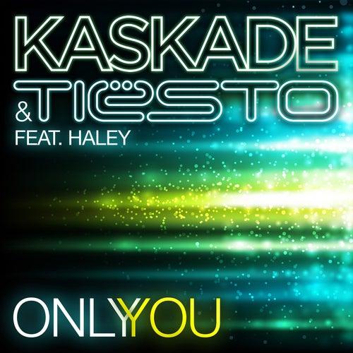Only You (Kaskade & Tiesto feat. Haley)