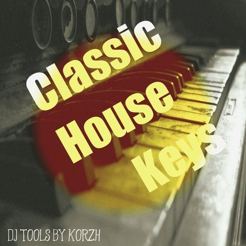 Classic House Keys (DJ Tools) from GO RECORDS on Beatport
