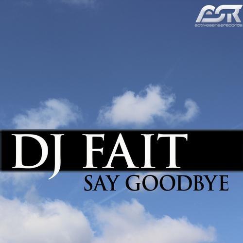 DJ Fait - Say Goodbye