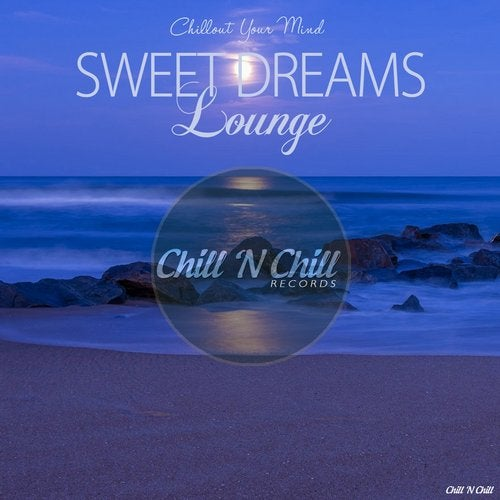 Sweet Dreams Lounge (Chillout Your Mind)