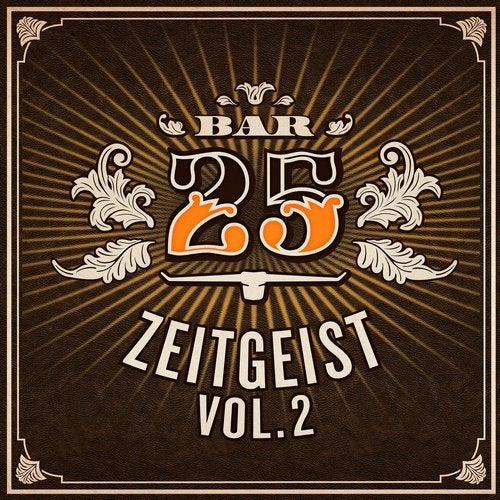 Bar 25 - Zeitgeist, Vol. 2