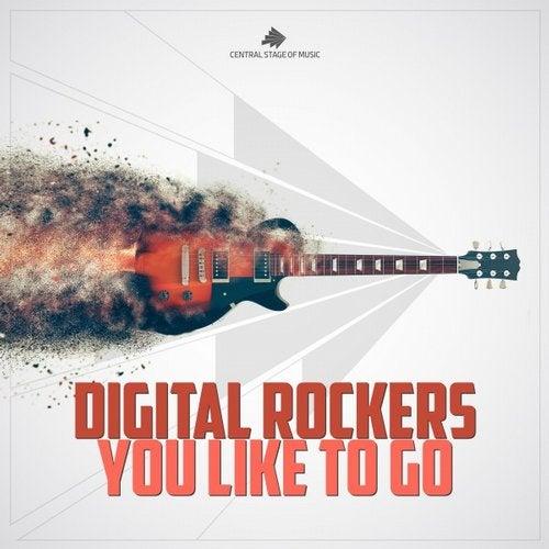 Digital Rockers - You Like To Go