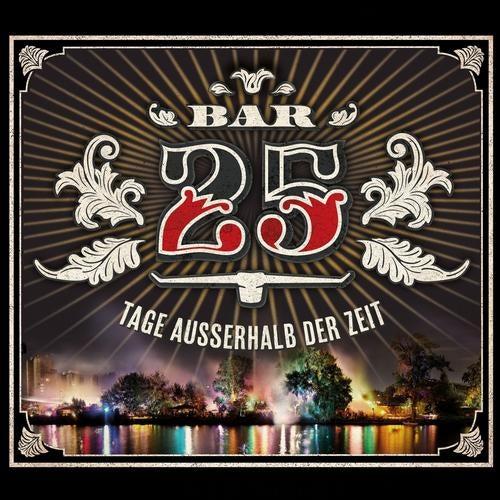 Bar 25 - Tage Ausserhalb der Zeit