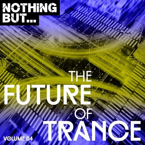 Nothing But... The Future Of Trance, Vol. 04
