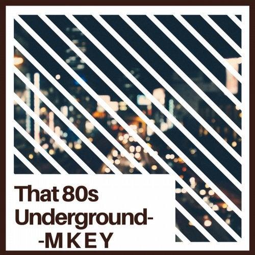 That 80s Underground Ep