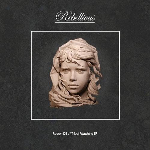 Tribal Machine from Rebellious on Beatport
