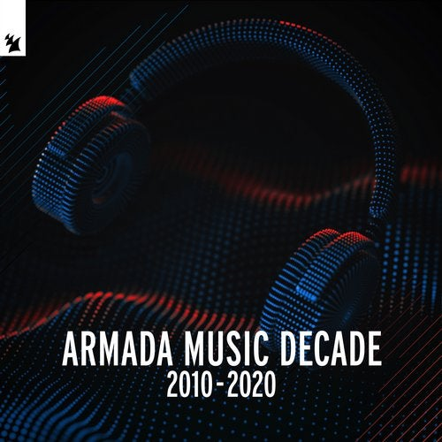 Armada Music - Decade (2010 - 2020) - Extended Versions