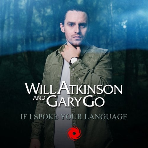 If I Spoke Your Language (Extended Mix) by Will Atkinson, Gary Go on  Beatport