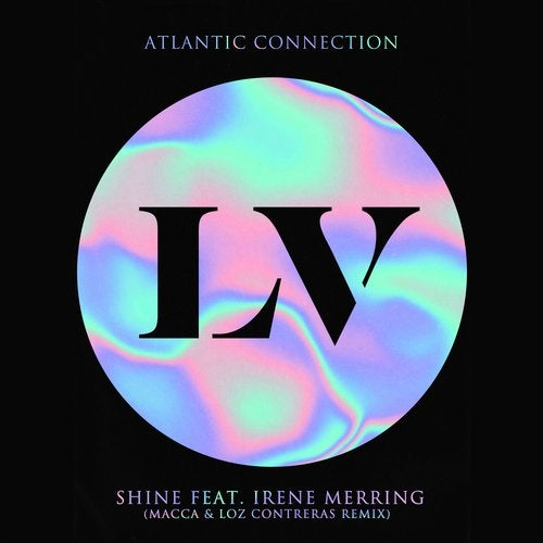 Atlantic Connection, Irene Merring - Shine (Macca & Loz Contreras Remix) EP 2019