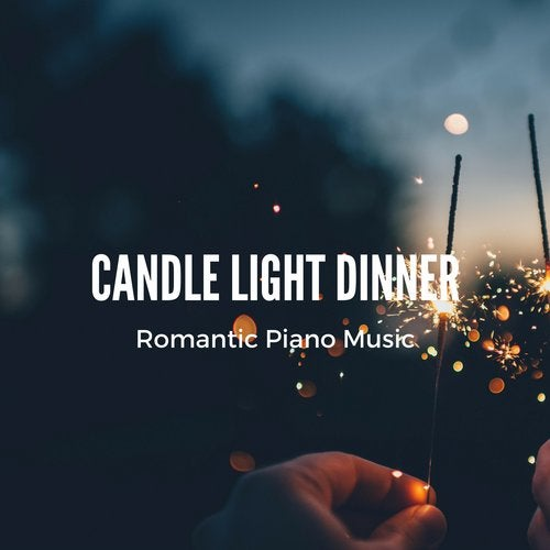 Candle Light Dinner (Calm Romantic Piano Background Music