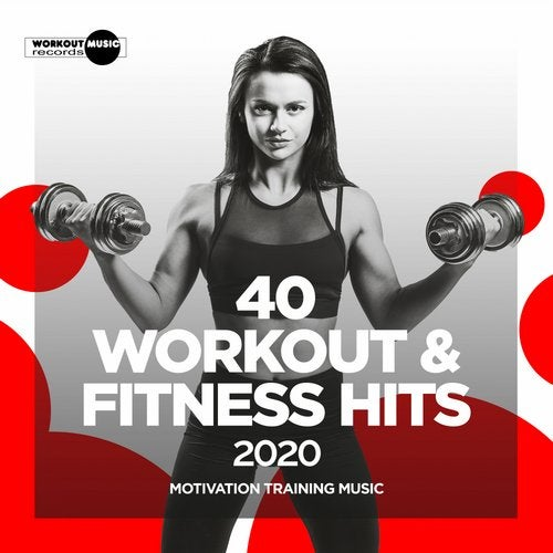 40 Workout & Fitness Hits 2020: Motivation Training Music