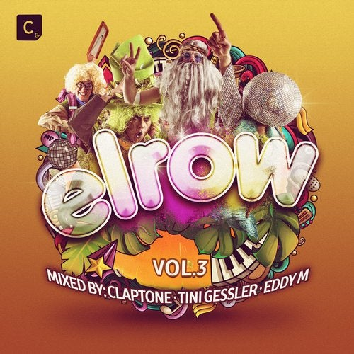 Elrow Vol. 3 (Mixed By Claptone, Tini Gessler & Eddy M) - Beatport Exclusive Edition