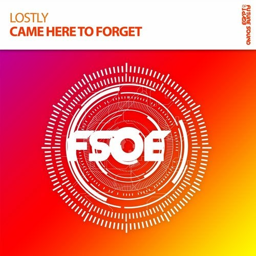 Lostly - Came Here To Forget (Extended Mix) [FSOE]