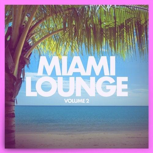 Miami Lounge, Vol. 2