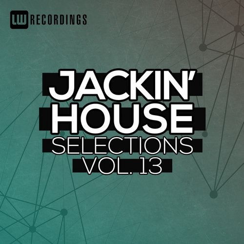 Jackin' House Selections, Vol. 13
