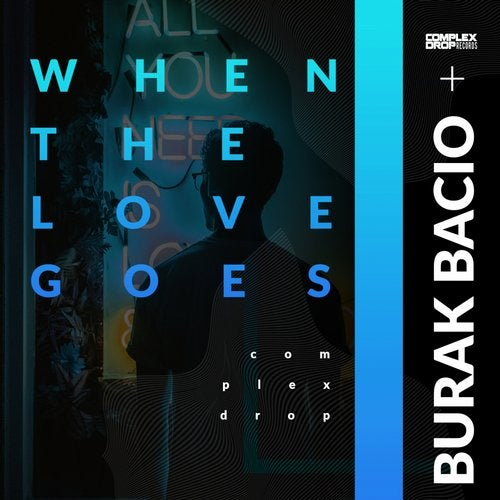 Burak Bacio - When The Love Goes [OUT NOW] Image