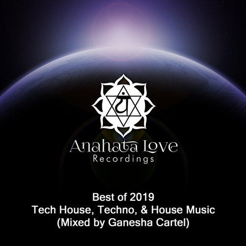 Best of 2019 Tech House, Techno, & House Music (Mixed by Ganesha Cartel)
