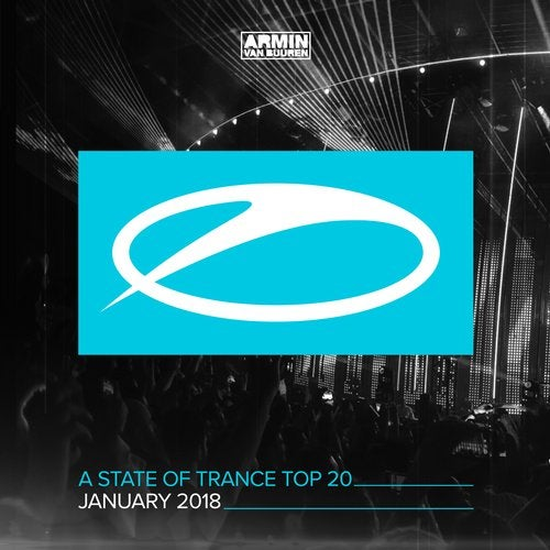 A State Of Trance Top 20 - January 2018 (Selected by Armin van Buuren) - Extended Versions