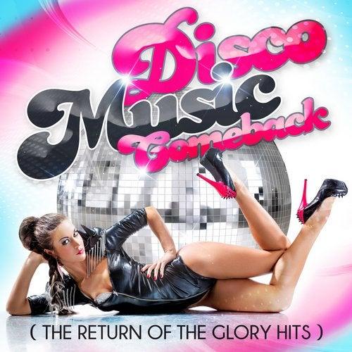 Disco Music Comeback (The Return of the Glory Hits)