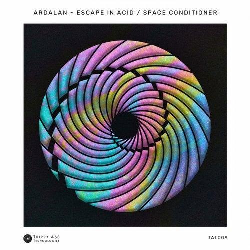 Escape In Acid / Space Conditioner