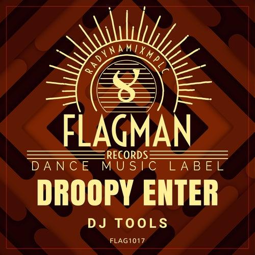 Droopy Enter Dj Tools