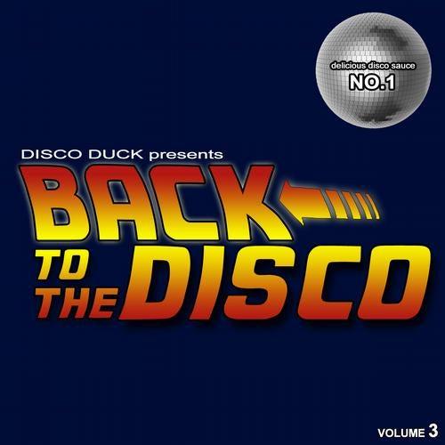 Back To The Disco - Delicious Disco Sauce No. 3 (Mixed by Disco Duck)