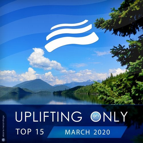 Uplifting Only Top 15: March 2020