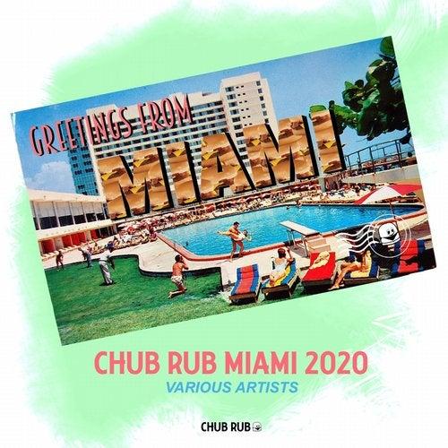 Chub Rub Miami 2020
