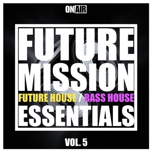 Future Mission, Vol. 5 (Future House & Bass House Essentials)