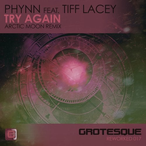 Phynn, Tiff Lacey - Try Again feat. Tiff Lacey (Arctic Moon Remix) [Grotesque Reworked]