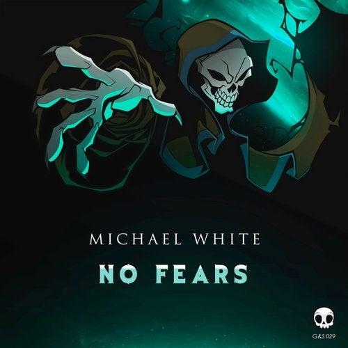 Michael White - No Fears (Original Mix)