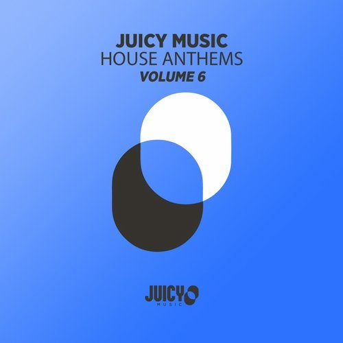 Juicy Music presents House Anthems, Vol. 6