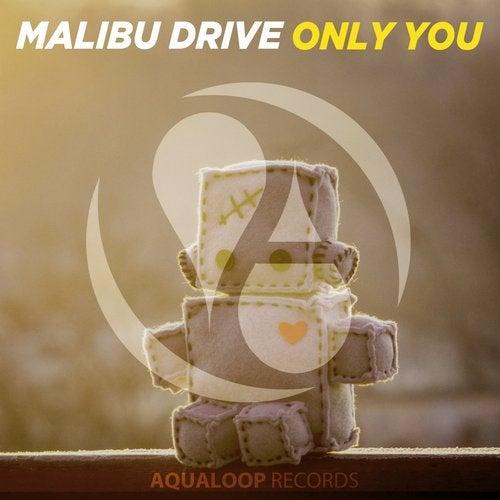 Malibu Drive - Only You